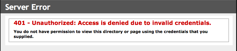 401 - Unauthorized: Access is denied due to invalid credentials